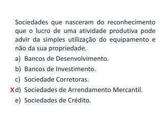 As principais figuras da Bovespa São: As sociedades corretoras e distribuidoras.