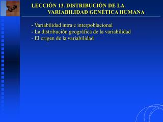 LECCIÓN 13. DISTRIBUCIÓN DE LA  VARIABILIDAD GENÉTICA HUMANA