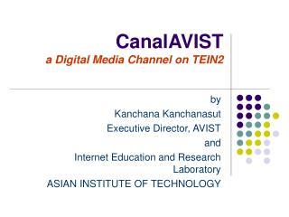 CanalAVIST a Digital Media Channel on TEIN2