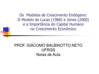 PROF. GIÁCOMO BALBINOTTO NETO UFRGS Notas de Aula