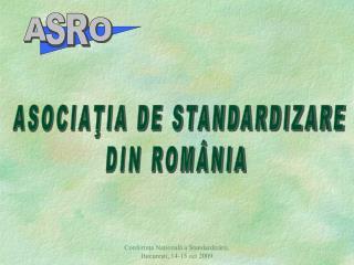 ASOCIAŢIA DE STANDARDIZARE DIN ROMÂNIA