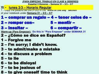 (PARA EMPEZAR, TRABAJO EN CLASE & DEBERES)  Español 3 Honores – Semana 31 – 3/3 – 3/7