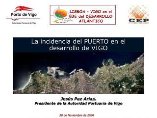La incidencia del PUERTO en el  desarrollo de VIGO