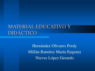 MATERIAL EDUCATIVO Y DIDÁCTICO