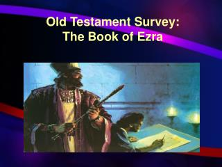 Old Testament Survey: The Book of Ezra