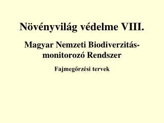 Magyar Nemzeti  Biodiverzitás- monitorozó Rendszer Fajmegőrzési tervek