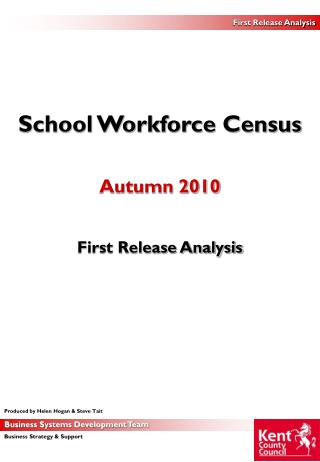 School Workforce Census Autumn 2010 First Release Analysis