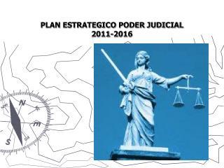 PLAN ESTRATEGICO PODER JUDICIAL 2011-2016