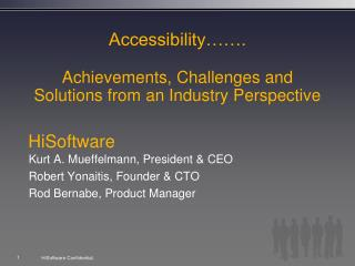 Accessibility��. Achievements, Challenges and Solutions from an Industry Perspective