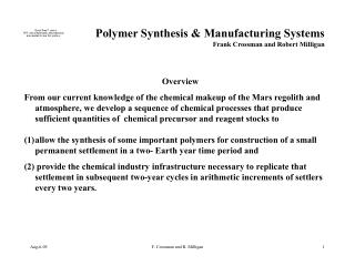 Polymer Synthesis & Manufacturing Systems Frank Crossman and Robert Milligan
