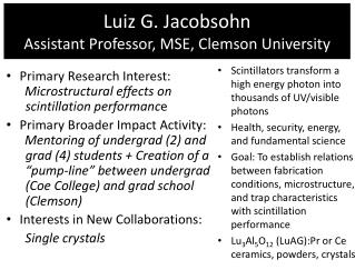 Luiz  G.  Jacobsohn Assistant Professor, MSE, Clemson University