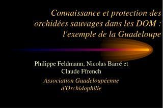 Connaissance et protection des orchid es sauvages dans les DOM : lexemple de la Guadeloupe