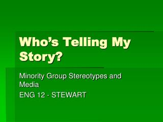 Who's Telling My Story?