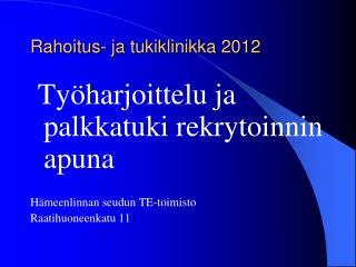 Rahoitus- ja tukiklinikka 2012