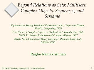 Beyond Relations as Sets: Multisets, Complex Objects, Sequences, and Streams