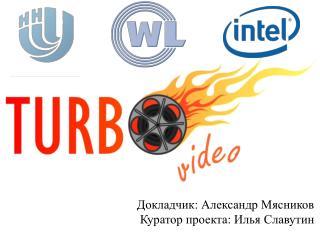 Докладчик: Александр Мясников Куратор проекта :  Илья  Славутин