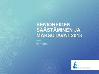 SENIOREIDEN säästäminen ja maksutavat 2013