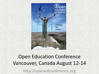 Open Education Conference Vancouver, Canada August 12-14