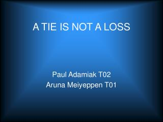 A TIE IS NOT A LOSS
