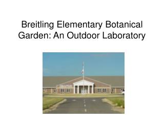 Breitling Elementary Botanical Garden: An Outdoor Laboratory