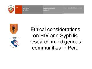Ethical considerations on HIV and Syphilis research in indigenous communities in Peru