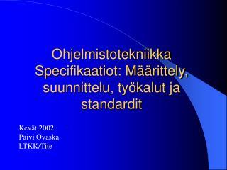 Ohjelmistotekniikka Specifikaatiot: Määrittely, suunnittelu, työkalut ja standardit