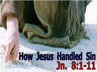 How  Jesus  Handled  Sin