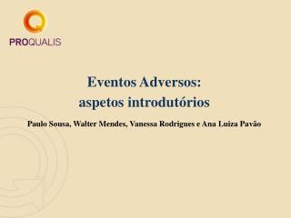 Eventos Adversos: aspetos introdutórios