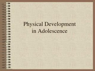 Physical Development in Adolescence