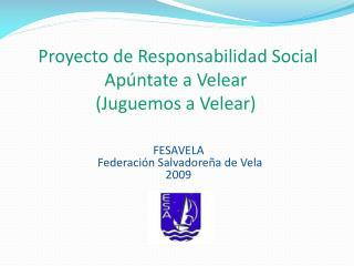 Proyecto de Responsabilidad Social  Ap�ntate a  Velear (Juguemos a  Velear )