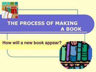 How will a new book appear?