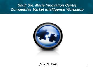 Sault Ste. Marie Innovation Centre Competitive Market Intelligence Workshop