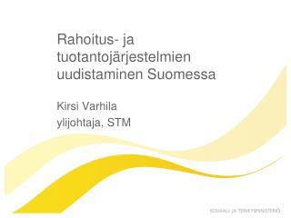 Rahoitus- ja tuotantojärjestelmien uudistaminen Suomessa