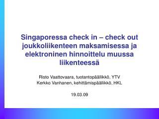 Risto Vaattovaara, tuotantopäällikkö, YTV Kerkko Vanhanen, kehittämispäällikkö, HKL 19.03.09