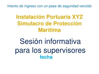 Instalación Portuaria XYZ Simulacro de Protección Marítima