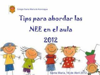 Tips para abordar las  NEE en el aula  2012