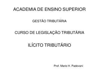 ACADEMIA DE ENSINO SUPERIOR GESTÃO TRIBUTÁRIA CURSO DE LEGISLAÇÃO TRIBUTÁRIA