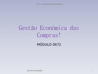 Gestão Económica das Compras!
