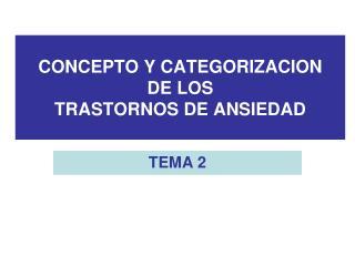 CONCEPTO Y CATEGORIZACION  DE LOS  TRASTORNOS DE ANSIEDAD