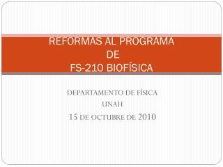 REFORMAS AL  PROGRAMA DE  FS-210  BIOFÍSICA