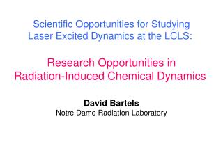 Research Opportunities in Radiation-Induced Chemical Dynamics