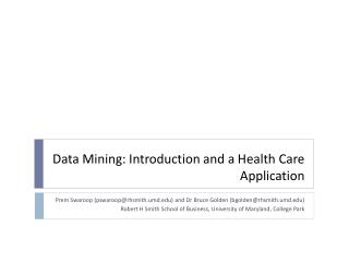 Data Mining: Introduction and a Health Care Application