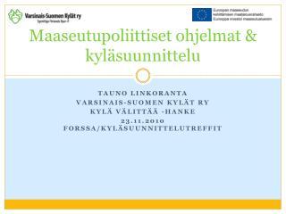 Maaseutupoliittiset ohjelmat & kyläsuunnittelu
