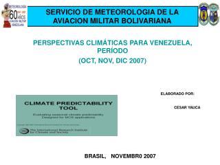 PERSPECTIVAS CLIMÁTICAS PARA VENEZUELA, PERÍODO  (OCT, NOV, DIC 2007)