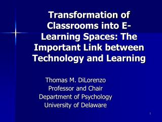 Thomas M. DiLorenzo Professor and Chair Department of Psychology University of Delaware