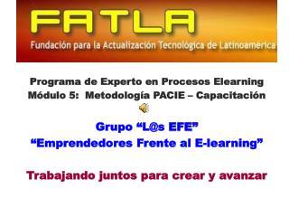 Programa de Experto en Procesos Elearning Módulo 5:  Metodología PACIE – Capacitación