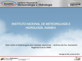 INSTITUTO NACIONAL DE METEOROLOGÍA E HIDROLOGÍA, INAMEH.