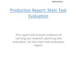 Production Report: Main Task Evaluation