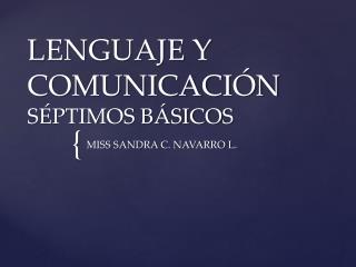 LENGUAJE Y COMUNICACIÓN SÉPTIMOS BÁSICOS