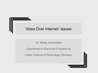 Voice Over Internet- Issues